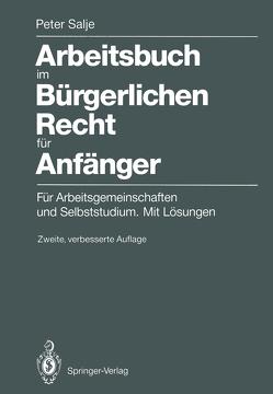 Arbeitsbuch im Bürgerlichen Recht für Anfänger von Salje,  Peter