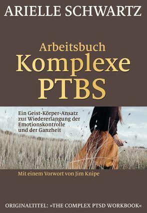 Arbeitsbuch Komplexe PTBS von Höhr,  Hildegard, Kierdorf,  Theo, Schwartz,  Arielle