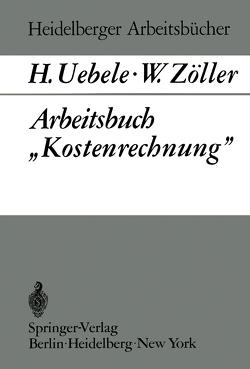 """Arbeitsbuch """"Kostenrechnung"""" von Uebele,  H., Zöller,  W."""