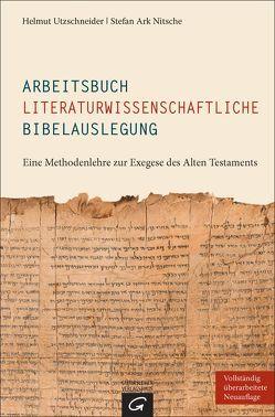 Arbeitsbuch literaturwissenschaftliche Bibelauslegung von Nitsche,  Stefan Ark, Utzschneider,  Helmut