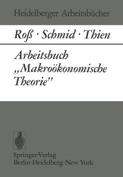 """Arbeitsbuch """"Makroökonomische Theorie"""" von Roß,  W., Schmid,  B. A., Thien,  E. J."""