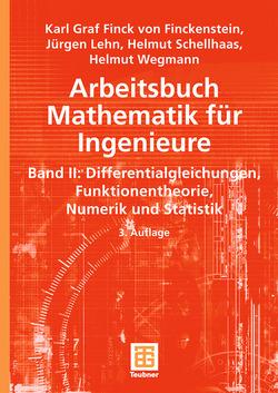 Arbeitsbuch Mathematik für Ingenieure, Band II von Finckenstein,  Karl, Lehn,  Jürgen, Schellhaas,  Helmut, Wegmann,  Helmut