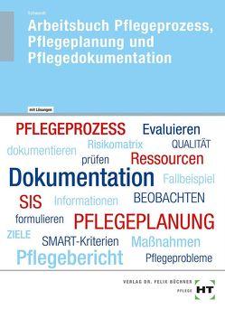 Arbeitsbuch mit eingetragenen Lösungen Arbeitsbuch Pflegeprozess, Pflegeplanung und Pflegedokumentation von Schwerdt,  Christine