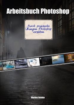Arbeitsbuch Photoshop von Reinke,  Markus