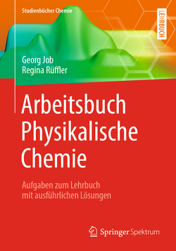 Arbeitsbuch Physikalische Chemie von Job,  Georg, Rüffler,  Regina