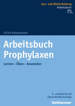 Arbeitsbuch Prophylaxen von Kamphausen,  Ulrich