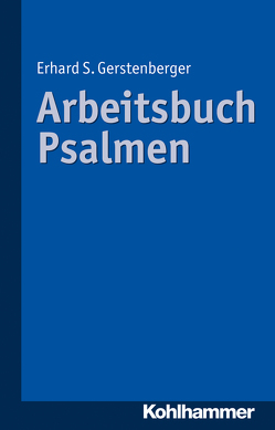 Arbeitsbuch Psalmen von Gerstenberger,  Björn, Gerstenberger,  Erhard S.