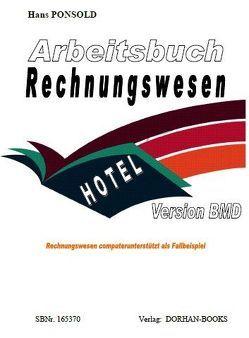Arbeitsbuch Rechnungswesen Hotel Version BMD von Ponsold,  Hans
