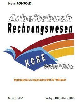 Arbeitsbuch Rechnungswesen KORE Version WINLine von Ponsold,  Hans