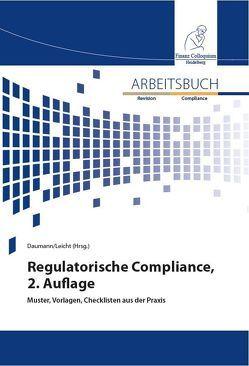 Arbeitsbuch regulatorische Compliance, 2. Auflage von Daumann,  Martin, Leicht,  Sandra