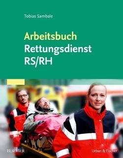 Arbeitsbuch Rettungsdienst RS/RH von Sambale,  Tobias