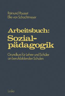 Arbeitsbuch: Sozialpädagogik von Pousset,  Raimund