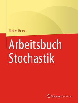 Arbeitsbuch Stochastik von Henze,  Norbert