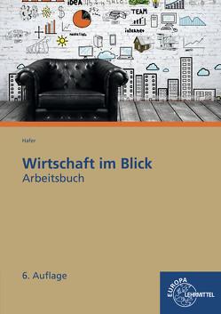 Arbeitsbuch Wirtschaft im Blick von Hafer,  Wolfgang