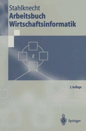 Arbeitsbuch Wirtschaftsinformatik von Hohmann,  F., Küchler,  S., Ruske,  N., Sawhney,  M., Stahlknecht,  Peter