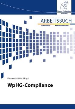 Arbeitsbuch WpHG-Compliance von Daumann,  Martin, Leicht,  Sandra