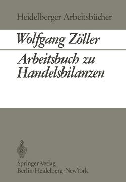 Arbeitsbuch zu Handelsbilanzen von Zöller,  Wolfgang