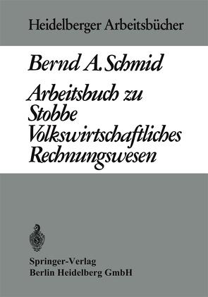 Arbeitsbuch zu Stobbe Volkswirtschaftliches Rechnungswesen von Schmid,  B. A.