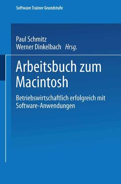 Arbeitsbuch zum Macintosh von Dinkelbach,  Werner, Schmitz,  Paul