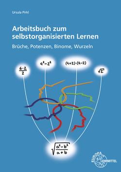 Arbeitsbuch zum selbstorganisierten Lernen von Pirkl,  Ursula
