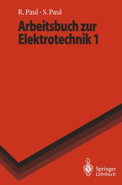Arbeitsbuch zur Elektrotechnik 1 von Paul,  Reinhold, Paul,  Steffen