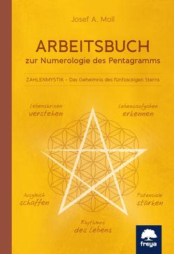 Arbeitsbuch zur Numerologie des Pentagramms von Moll,  Josef A.
