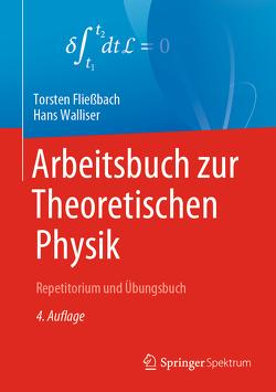 Arbeitsbuch zur Theoretischen Physik von Fließbach,  Torsten, Walliser,  Hans