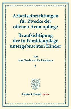 Arbeitseinrichtungen für Zwecke der offenen Armenpflege. von Buehl,  Adolf, Stalmann,  Karl