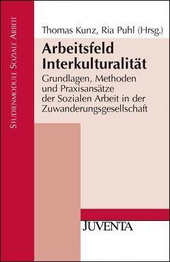 Arbeitsfeld Interkulturalität von Kunz,  Thomas, Puhl,  Ria