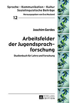Arbeitsfelder der Jugendsprachforschung von Gerdes,  Joachim