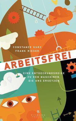 Arbeitsfrei von Kurz,  Constanze, Rieger,  Frank
