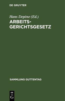 Arbeitsgerichtsgesetz von Depène,  Hans