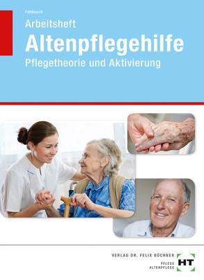 Arbeitsheft Altenpflegehilfe von Fahlbusch,  Heidi