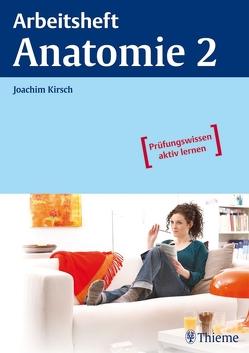 Arbeitsheft Anatomie 2 von Kirsch,  Joachim