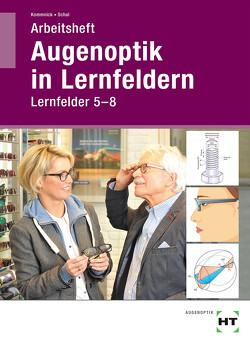 Arbeitsheft Augenoptik in Lernfeldern von Kommnick,  Jörn, Schal,  Sören