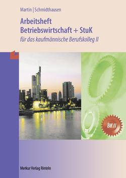 Arbeitsheft Betriebswirtschaft und Steuerung und Kontrolle von Martin,  Michael, Schmidthausen,  Michael