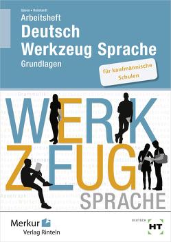 Arbeitsheft – Deutsch – Werkzeug Sprache von Güven,  Gülçimen, Reinhardt,  Gabriele
