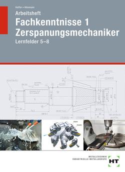 Arbeitsheft Fachkenntnisse 1 Zerspanungsmechaniker von Haffer,  Reiner, Hönmann,  Robert
