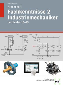 Arbeitsheft Fachkenntnisse 2 Industriemechaniker von Haffer,  Reiner, Hönmann,  Robert