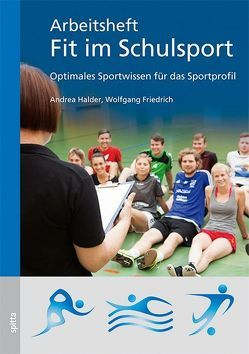 Arbeitsheft – Fit im Schulsport von Friedrich,  Wolfgang, Halder,  Andrea