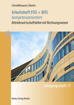 Arbeitsheft FOS + BOS kompetenzorientiert von Martin,  Michael, Schmidthausen,  Michael