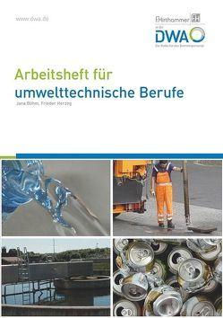 Arbeitsheft für umwelttechnische Berufe von Böhm,  Jana, Herzog,  Frieder