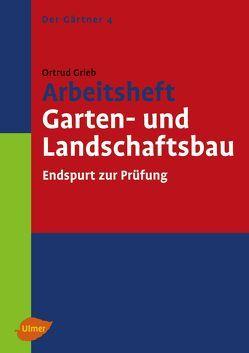 Arbeitsheft Garten- und Landschaftsbau von Grieb,  Ortrud