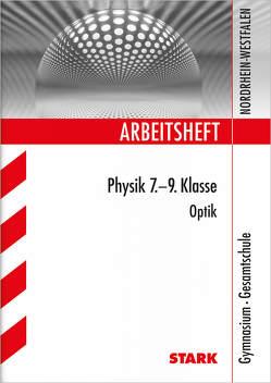 Arbeitsheft Gymnasium – Physik 7.-9. Klasse Optik – NRW von Blumenthal,  Stefan, Goldkuhle,  Peter