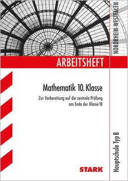 Arbeitsheft Hauptschule Nordrhein-Westfalen – Mathematik 10. Klasse von Gretenkord,  Ilse