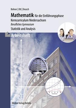 Arbeitsheft – Mathematik für das berufliche Gymnasium – Einführungsphase von Bohner,  Kurt, Deusch,  Ronald, Ott,  Roland