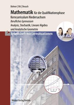 Arbeitsheft – Mathematik für das berufliche Gymnasium – Qualifikationsphase von Bohner,  Kurt, Deusch,  Ronald, Ott,  Roland