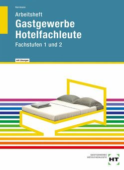 Arbeitsheft mit eingetragenen Lösungen Gastgewerbe Hotelfachleute von Becker-Querner,  Andra, Friebel,  Ingrid, Herrmann,  F. Jürgen