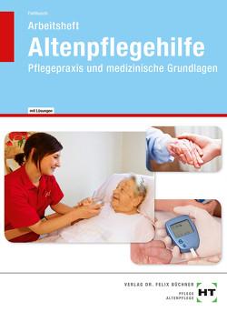 Arbeitsheft mit eingetragenen Lösungen Altenpflegehilfe von Fahlbusch,  Heidi