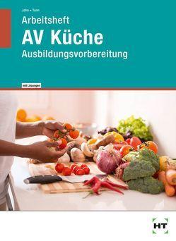 Arbeitsheft mit eingetragenen Lösungen AV Küche von John,  Renate, Tann,  Andrea